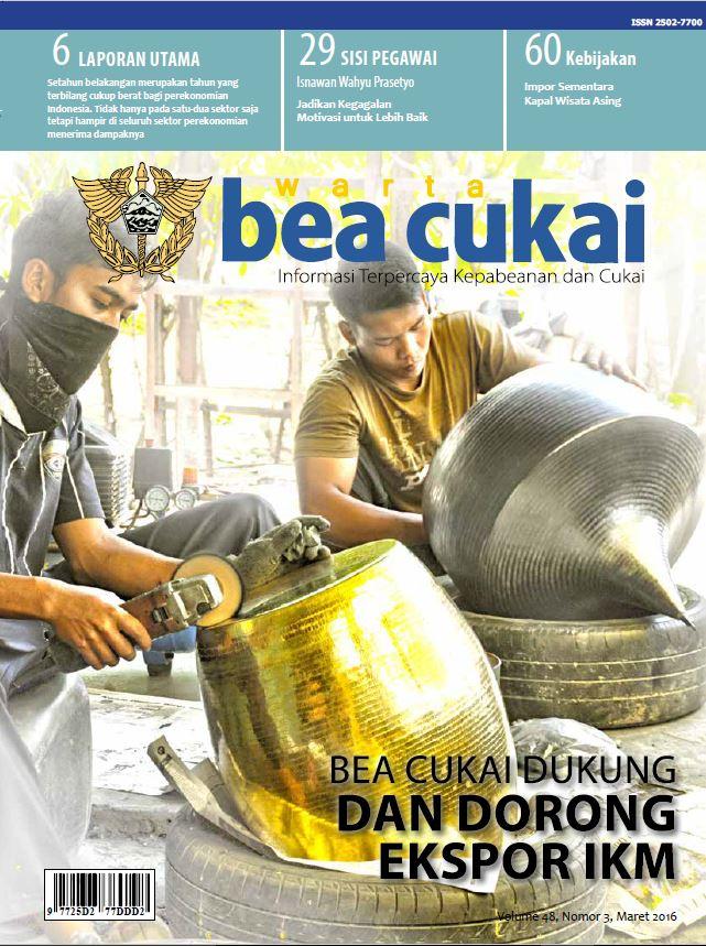 Warta Bea Cukai Volume 48, Nomor 3, Maret 2016